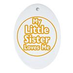 Little Sister Loves Me Ornament (Oval)