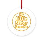 Little Sister Loves Me Ornament (Round)
