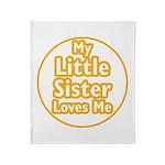 Little Sister Loves Me Throw Blanket