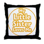 Little Sister Loves Me Throw Pillow