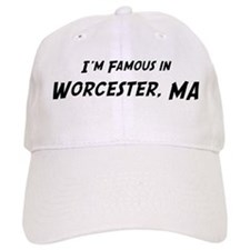 Famous in Worcester Baseball Cap