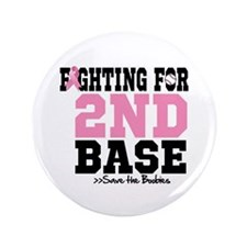 "Fighting For 2nd Base 3.5"" Button (100 pack)"