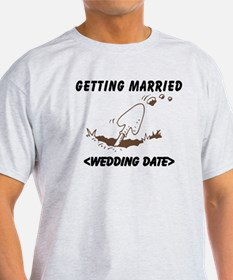 Getting Married (Type Wedding Date) T-Shirt