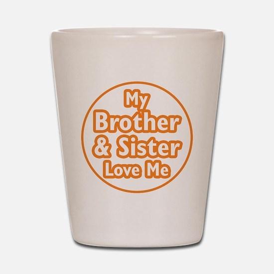 Bro and Sis Love Me Shot Glass