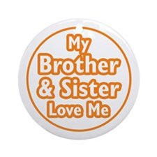 Bro and Sis Love Me Ornament (Round)
