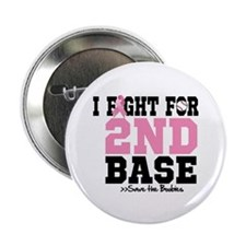 """I Fight For 2nd Base 2.25"""" Button"""