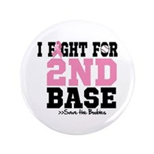 """I Fight For 2nd Base 3.5"""" Button (100 pack)"""
