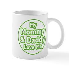 Mom and Dad Love Me Mug