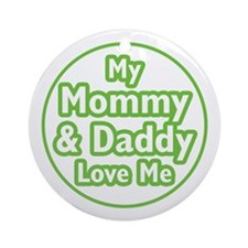 Mom and Dad Love Me Ornament (Round)