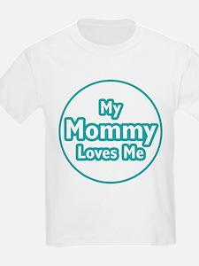 Mommy Loves Me T-Shirt
