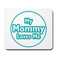 Mommy Loves Me Mousepad