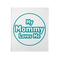 Mommy Loves Me Throw Blanket