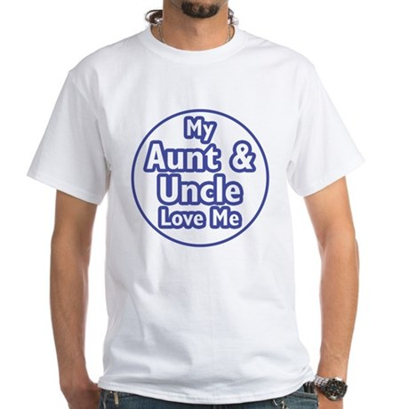Aunt and Uncle Love Me White T-Shirt
