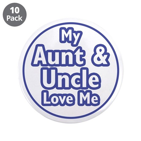 "Aunt and Uncle Love Me 3.5"" Button (10 pack)"