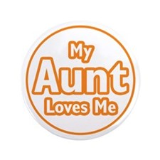 "My Aunt Loves Me 3.5"" Button (100 pack)"