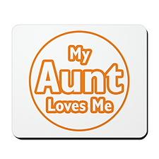 My Aunt Loves Me Mousepad