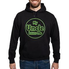 My Uncle Loves Me Hoodie