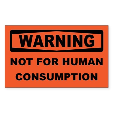WARNING - Not For Human Consumption Decal by cafestickers