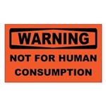 WARNING - Not For Human Consumption Sticker