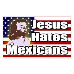 Jesus Hates Mexicans bumper sticker