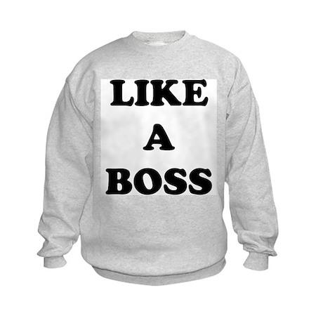 Like a Boss Kids Sweatshirt