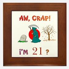 AW, CRAP! I'M 21? Gift Framed Tile