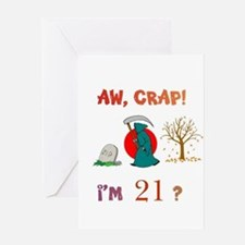 AW, CRAP! I'M 21? Gift Greeting Card
