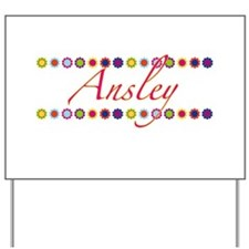 Ansley with Flowers Yard Sign