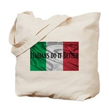 Italians Do It Better Tote Bag
