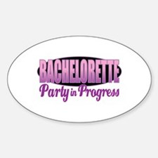 Bachelorette Party in Progress Oval Decal