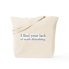 Lack of Math is Disturbing Tote Bag