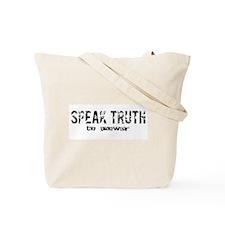 Speak Truth Tote Bag