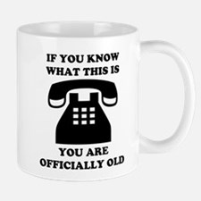 You Are Officially Old Mug