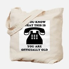 You Are Officially Old Tote Bag