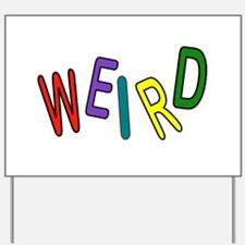 REALLY WEIRD Yard Sign
