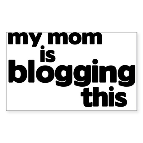Blogging Mom Sticker (Rectangle)
