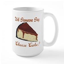 Someone Say Cheesecake Mug