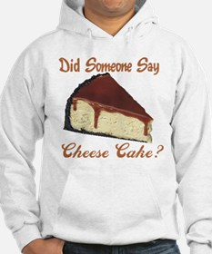 Someone Say Cheesecake Hoodie