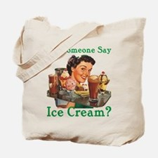 Someone Say Ice Cream Tote Bag