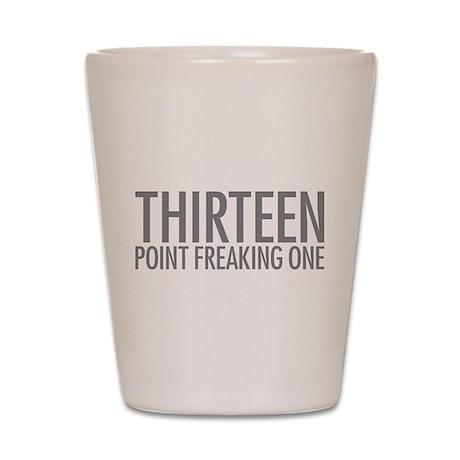 Simple Thirteen Point Freakin Shot Glass