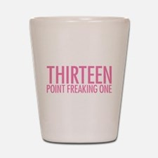 Simple Thirteen Point Freakin Shot Glass