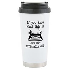 You Are Officially Old Travel Coffee Mug