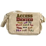 Access Denied, Nah na nah na Messenger Bag