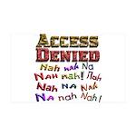 Access Denied, Nah na nah na 38.5 x 24.5 Wall Peel