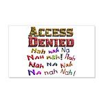 Access Denied, Nah na nah na 22x14 Wall Peel