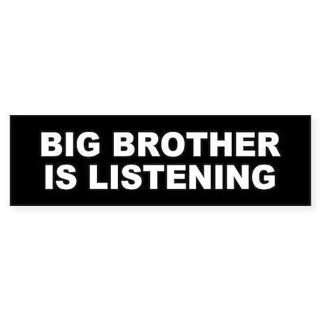 big brother... Bumper Sticker