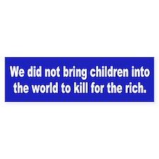 kill for rich... Bumper Bumper Sticker