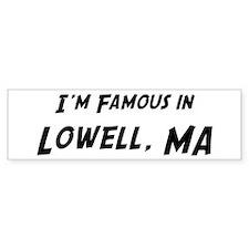 Famous in Lowell Bumper Bumper Sticker