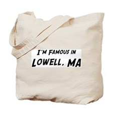 Famous in Lowell Tote Bag
