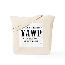 barbaric yawp Tote Bag